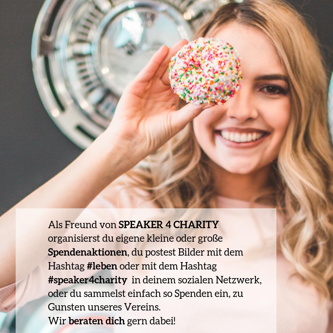 Organisiere spendenaktion für speaker 4 charity- ob Kuchenverkauf oder Spendenlauf...mach mit!